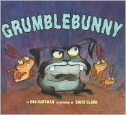 Grumblebunny cover art by Bob Hartman and David Clark